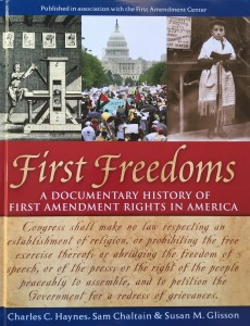 Charles C. Haynes, Sam Chaltain and Susan M. Glisson (2006) First Freedoms: A Documentary History of First Amendment Rights in America. Oxford University Press and the First Amendment Center