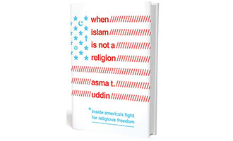 When Islam Is Not a Religion: Inside America's Fight for Religious Freedom.